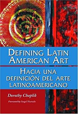 Defining Latin American Art 9780786417285