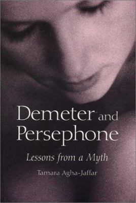 Demeter and Persephone: Lessons from a Myth 9780786413430