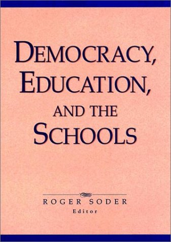Democracy, Education, and the Schools 9780787901660