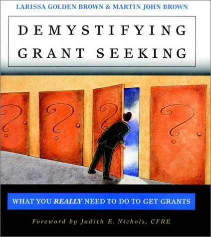 Demystifying Grantseeking: What You Really Need to Get Grants 9780787956509