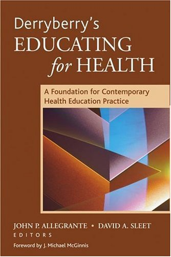 Derryberry's Educating for Health: A Foundation for Contemporary Health Education Practice 9780787972448