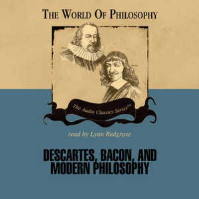 Descartes, Bacon, and Modern Philosophy 9780786163892