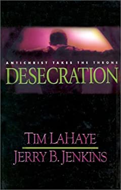 Desecration: Antichrist Takes the Throne 9780786238613