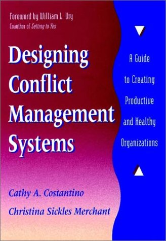 Designing Conflict Management Systems: A Guide to Creating Productive and Healthy Organizations 9780787901622