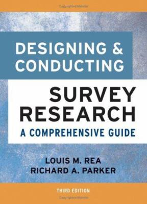 Designing and Conducting Survey Research: A Comprehensive Guide 9780787975463