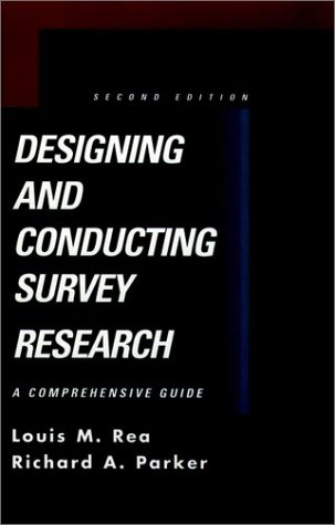 Designing and Conducting Survey Research: A Comprehensive Guide 9780787908102