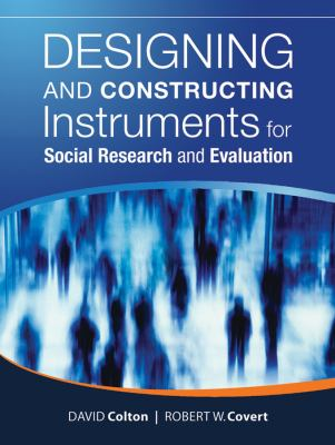Designing and Constructing Instruments for Social Research and Evaluation 9780787987848