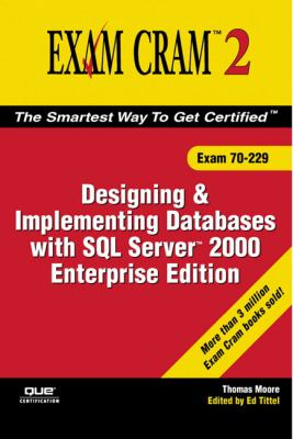 Designing and Implementing Databases with SQL Server 2000 Enterprise Edition: Exam 70-229 [With CDROM] 9780789731067