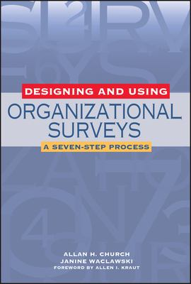 Designing and Using Organizational Surveys: A Seven-Step Process 9780787956776