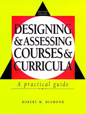 Designingand Assessing Coursesand Curricula: A Practical Guide 9780787910303