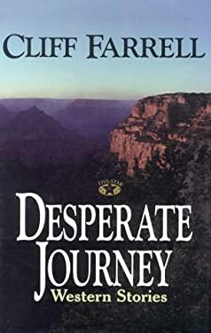 Desperate Journey: Western Stories 9780786213320