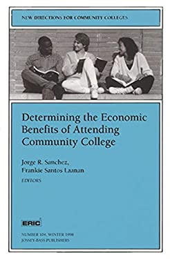 Determining the Economic Benefits of Attending Community College: New Directions for Community Colleges 9780787942373