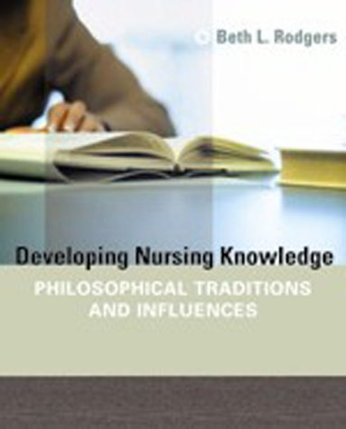 Developing Nursing Knowledge: Philosophical Traditions and Influences 9780781747080