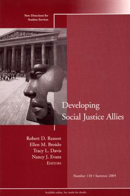 Developing Social Justice Allies: New Directions for Student Services 9780787980771