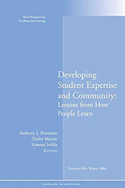 Developing Student Expertise and Community: Lessons from How People Learn: New Directions for Teaching and Learning 9780787995744