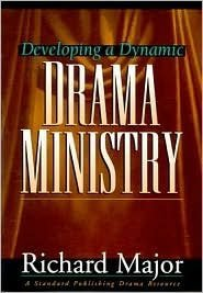 Developing a Dynamic Drama Ministry 9780784709153