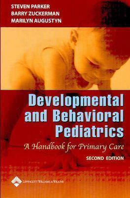 Developmental and Behavioral Pediatrics: A Handbook for Primary Care 9780781716833