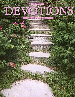 Devotions: A Daily Guide for June, July, August 9780784755679