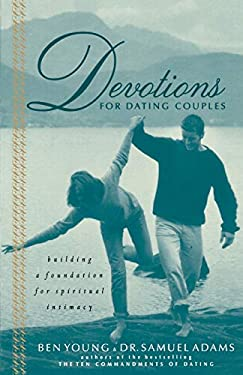 Devotions for Dating Couples: Building a Foundation for Spiritual Intimacy 9780785267492
