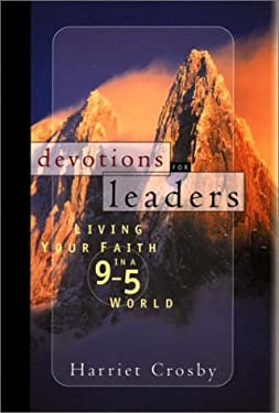 Devotions for Leaders: Living Your Faith in a 9 to 5 World 9780787959401
