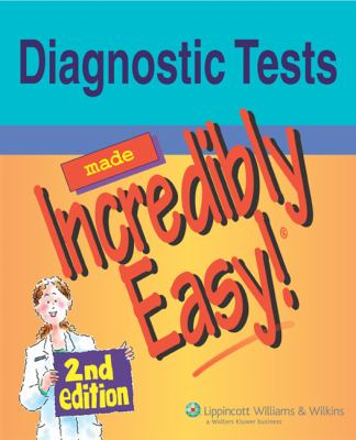 Diagnostic Tests Made Incredibly Easy! 9780781786904