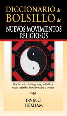Diccionario de Bolsillo de Nuevos Movimientos Religiosos 9780789914989