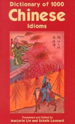 Dictionary of 1,000 Chinese Idioms 9780781808200
