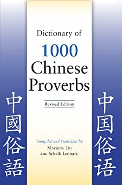 Dictionary of 1,000 Chinese Proverbs 9780781812962