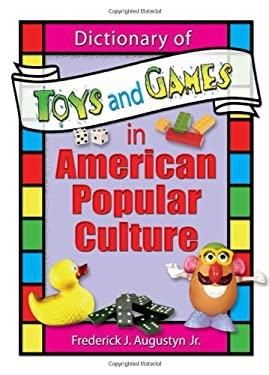 Dictionary of Toys and Games in American Popular Culture 9780789015037
