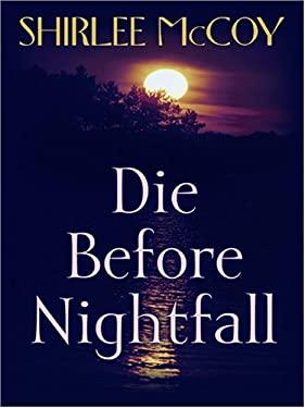 Die Before Nightfall 9780786291618