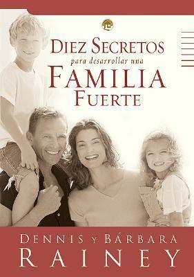 Diez Secretos Para Desarrollar una Familia Fuerte 9780789910936