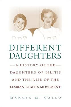 Different Daughters: A History of the Daughters of Bilitis and the Rise of the Lesbian Rights Movement 9780786716340
