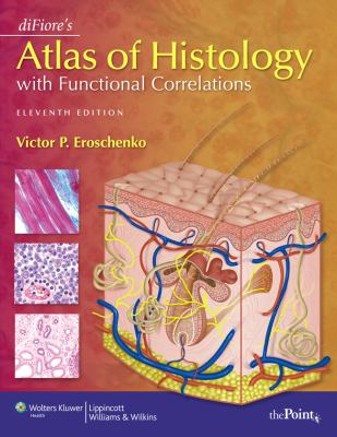 Difiore's Atlas of Histology with Functional Correlations 9780781770576
