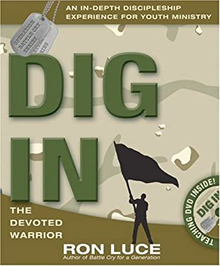 Dig in: The Devoted Warrior [With Training Manual, Leadership Guide & Preview Copy and DVD] 9780781444347