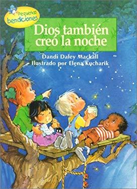 Dios Tambien Creo la Noche = God Makes Nightime Too 9780789907882