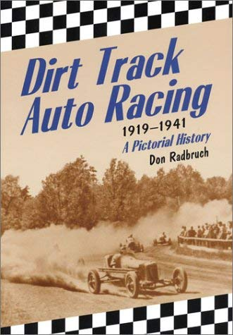 Dirt Track Auto Racing, 1919-1941: A Pictorial History 9780786417254