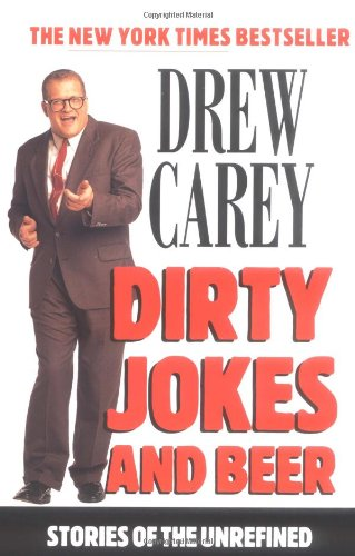Dirty Jokes and Beer Dirty Jokes and Beer: Stories of the Unrefined Stories of the Unrefined 9780786885596