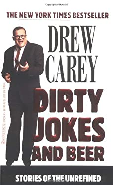 Dirty Jokes and Beer: Stories of the Unrefined 9780786889396