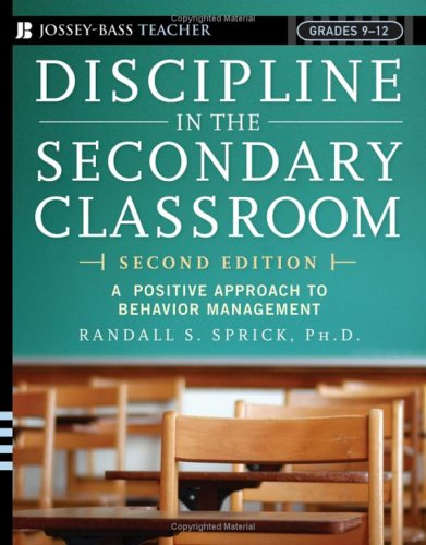 Discipline in the Secondary Classroom: A Positive Approach to Behavior Management 9780787977955