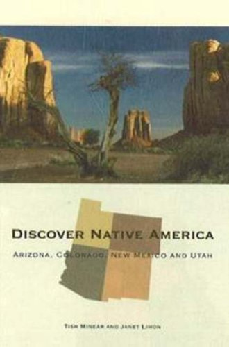Discover Native America: Arizona, Colorado, New Mexico, and Utah 9780781811989