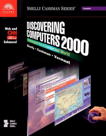 Discovering Computers: A Link to the Future 99 World Wide Web Enhanced 9780789546180