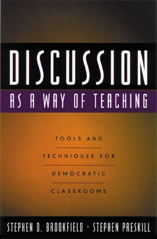 Discussion as a Way of Teaching: Tools and Techniques for Democratic Classrooms 9780787944582