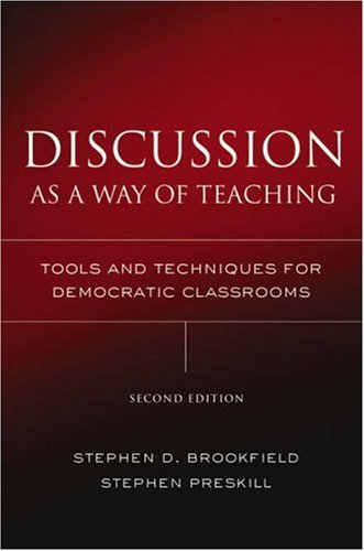 Discussion as a Way of Teaching: Tools and Techniques for Democratic Classrooms 9780787978082