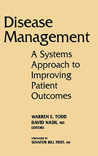Disease Management: A Systems Approach to Improving Patient Outcomes 9780787957384