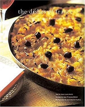 Dishes of France: An Insider's Tour of the Regions and Recipes 9780789308177