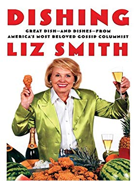 Dishing: Great Dish - And Dishes - From America's Most Beloved Gossip Columnist 9780786277186