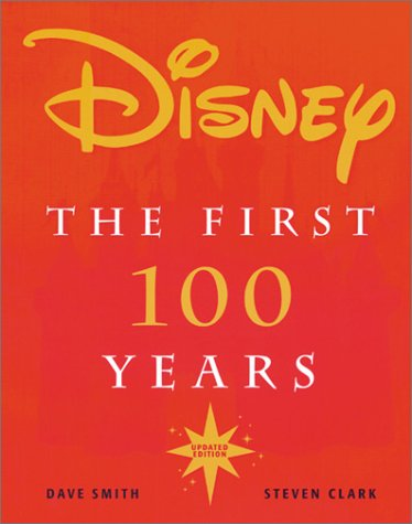 Disney: The First 100 Years 9780786853809