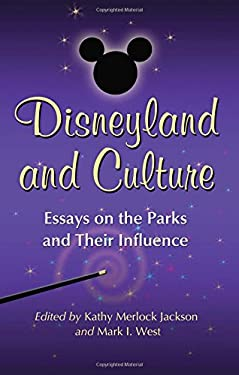 Disneyland and Culture: Essays on the Parks and Their Influence 9780786443727
