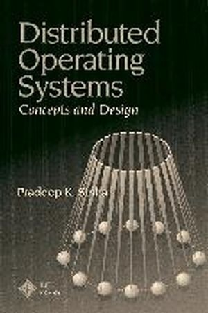 Distributed Operating Systems: Concepts and Design 9780780311190