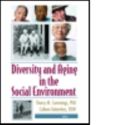 Diversity and Aging in the Social Environment 9780789026767